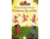 Bücherbär: Die schönsten Geschichten von Prinzessinnnen, Elfen und Feen, Sammelband