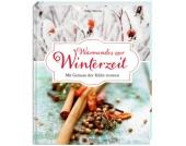 Wärmendes zur Winterzeit - Mit Genuss der Kälte trotzen